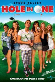 Hole In One Movie Watch Online Free. Eric, a highly-gifted golfer but radically-undisciplined college undergrad, finds his world drastically altered after losing a golf bet to a pair of sadistic plastic surgeons. Eric's ...
