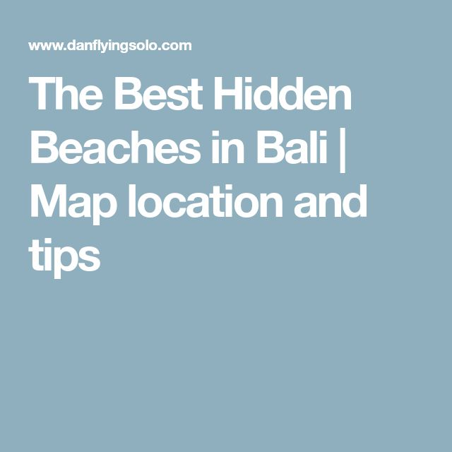 The Best Hidden Beaches in Bali | Map location and tips