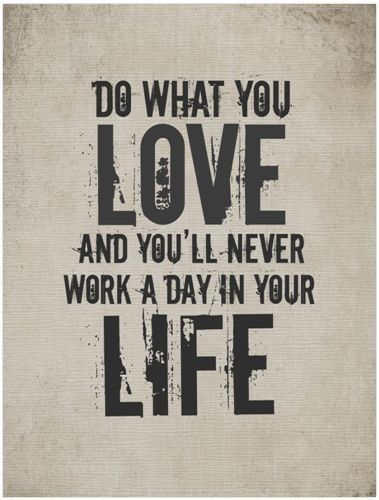 Do What You Love Career Decor Work Decor Home Office Decor Inspiration Do What You Love Love What You Do Quote