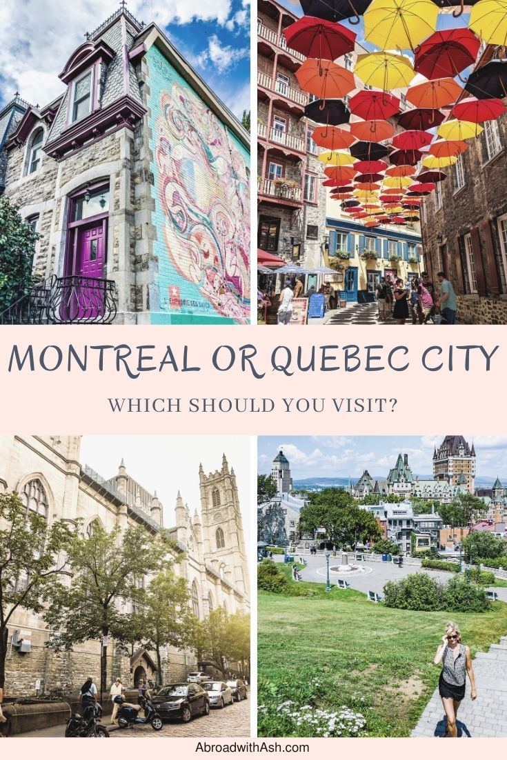 Quebec City Vs Montreal Which Should You Visit Abroad With Ash Quebec City Canada Travel Canada Travel Guide
