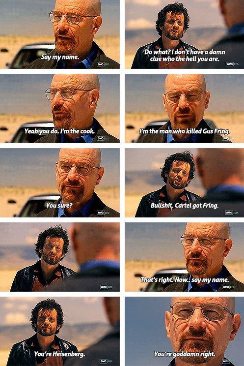 Breaking Bad: Say My Name. This was SO epic, and reading this really makes me want to watch it all over again for the first time.