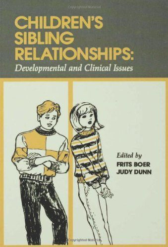 Children's Sibling Relationships: Developmental and Clinical Issues: Frits Boer, Judy Dunn, Judith F. Dunn: available via ebrary