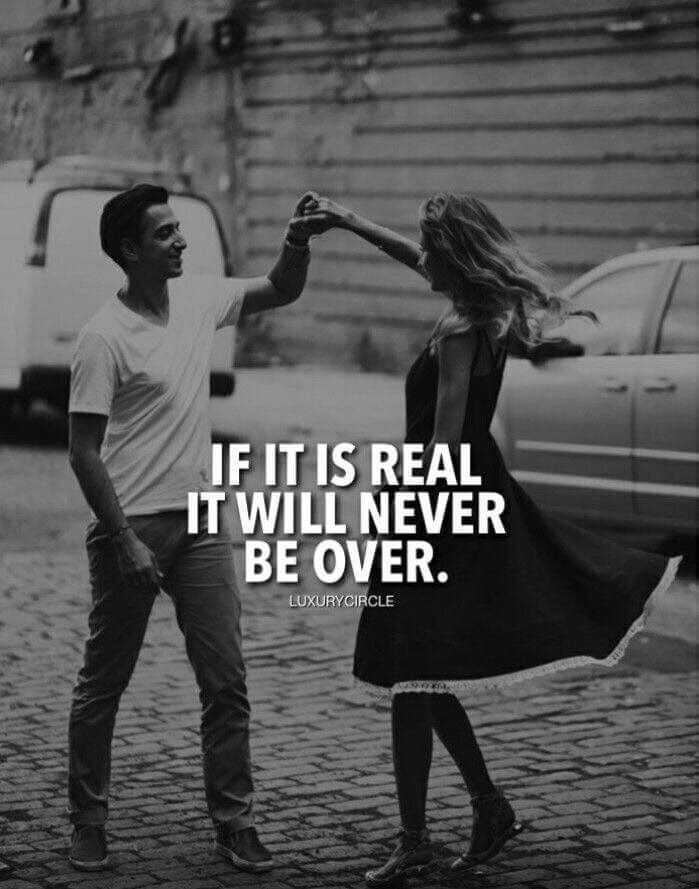 Truth. If it's real it will never be over.