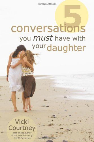 Bestseller books online Five Conversations You Must Have with Your Daughter Vicki Courtney  http://www.ebooknetworking.net/books_detail-0805446664.html