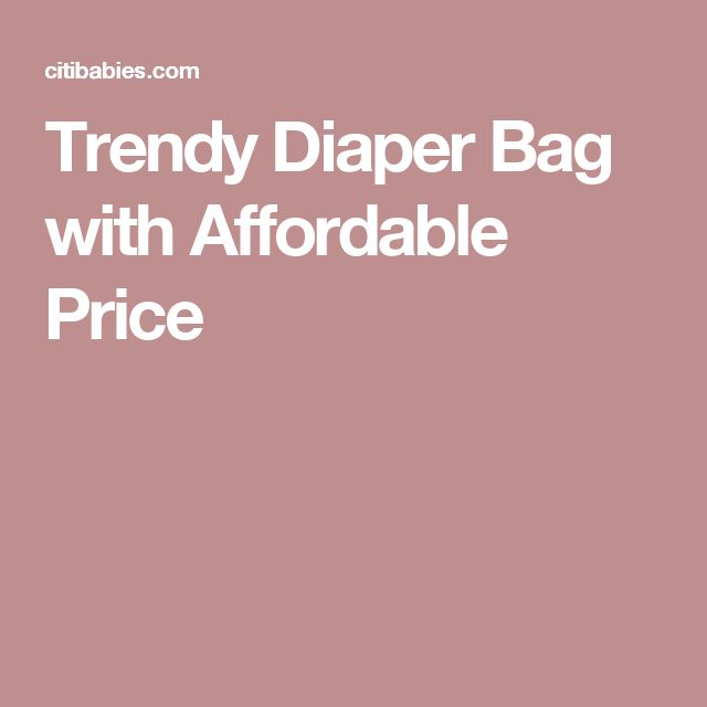 Trendy Diaper Bag with Affordable Price
