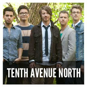 "Tenth Avenue North...great lyrics, great songs, great message!!  Fav song - ""Beloved"""