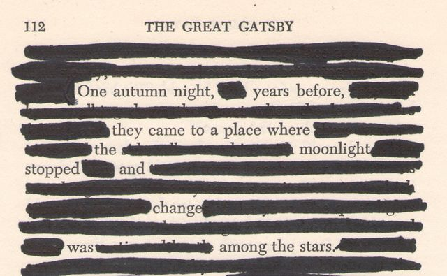 The Great Gatsby blackout poetry << I should do something like this in my future classroom.