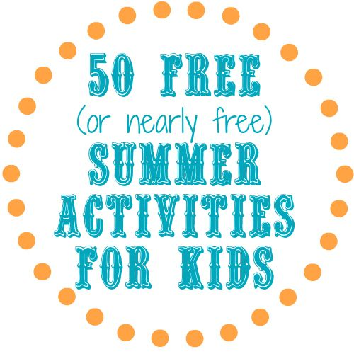 50 Free (or nearly free) Things to Do This Summer