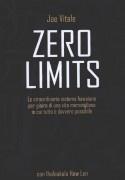 Zero Limits    Lo straordinario sistema hawaiano per gioire di una vita meravigliosa in cui tutto è davvero possibile    Joe Vitale con Ihaleakala Hew Len