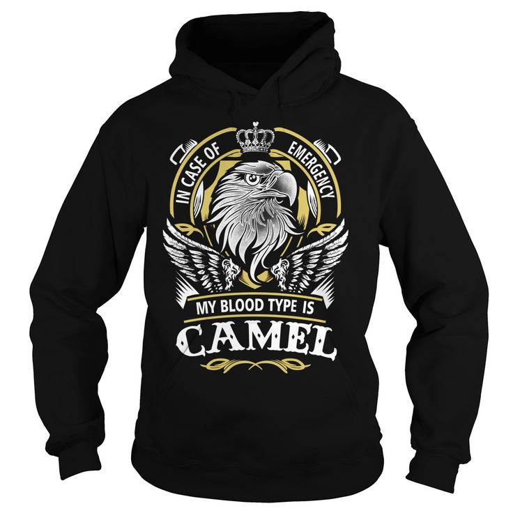 CAMEL In case of emergency my blood type is CAMEL -CAMEL T Shirt CAMEL Hoodie CAMEL Family CAMEL Tee CAMEL Name CAMEL lifestyle CAMEL shirt CAMEL names #gift #ideas #Popular #Everything #Videos #Shop #Animals #pets #Architecture #Art #Cars #motorcycles #Celebrities #DIY #crafts #Design #Education #Entertainment #Food #drink #Gardening #Geek #Hair #beauty #Health #fitness #History #Holidays #events #Home decor #Humor #Illustrations #posters #Kids #parenting #Men #Outdoors #Photography…