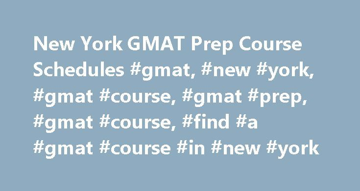 New York GMAT Prep Course Schedules #gmat, #new #york, #gmat #course, #gmat #prep, #gmat #course, #find #a #gmat #course #in #new #york http://dating.nef2.com/new-york-gmat-prep-course-schedules-gmat-new-york-gmat-course-gmat-prep-gmat-course-find-a-gmat-course-in-new-york/  # New York GMAT Course Columbia University Business School (top 10 ranked) GMAT scores 680-760 (mid 80% range) 15% Applicant acceptance rate 40% International students 73% full time students w/ job offers at graduation…