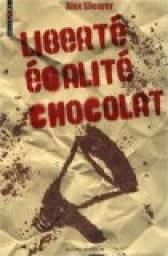 Critiques, citations, extraits de Liberté, égalité, chocolat de Alex Shearer. Le PQVVB (Parti Qui Vous Veut du Bien) arrive au pouvoir et installe u...