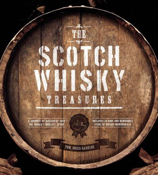 The Scotch Whisky Treasures A Journey of Discovery into the Worlds Noblest Spirit
