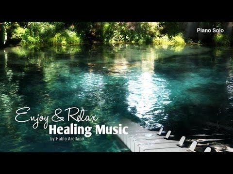 Healing And Relaxing Music For Meditation ( Piano Solo 1) - Pablo Arellano