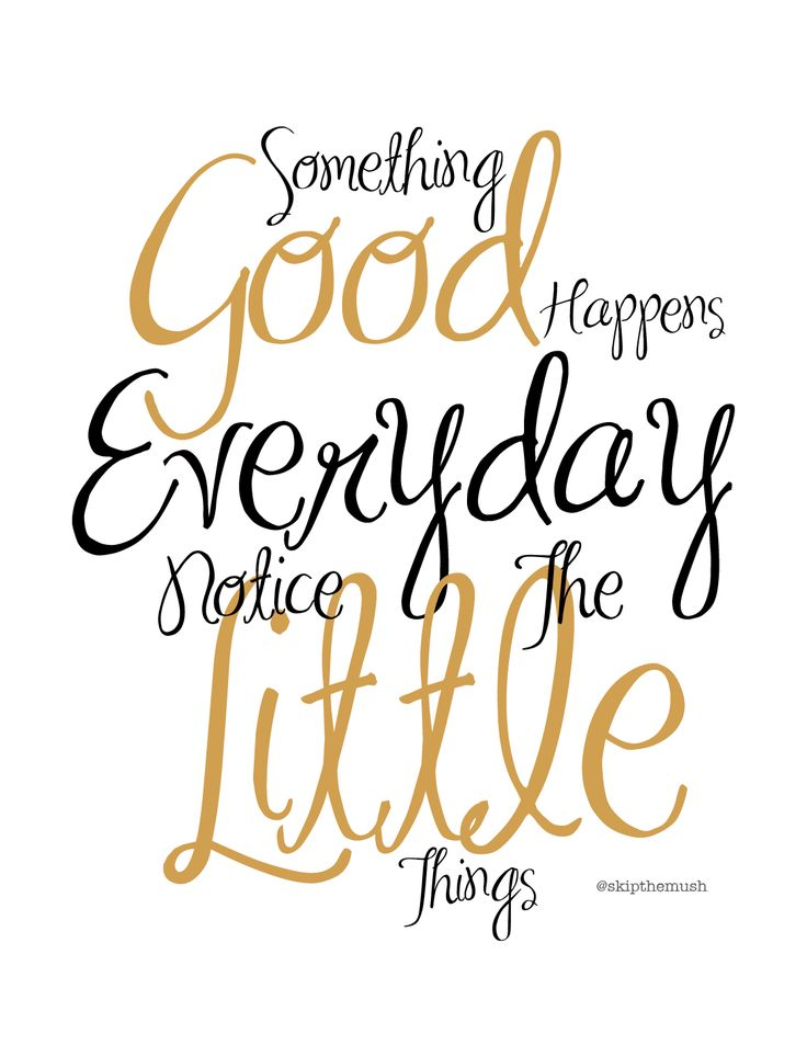"Thanks for stopping by. Grab your free printable for ""Something Good Happens Everyday ~ Notice The Little Things"" by clicking on the picture below. It will pop up on your screen  * wate…"