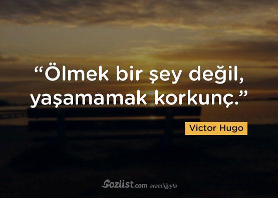 ✔Ölmək bir şey deyil, yaşamamaq qorxunc. #Victor_Hugo #sözləri #yazar #şair #kitab