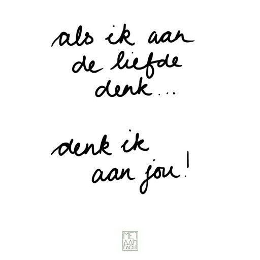 Als ik aan de liefde denk, denk ik aan jou! #quotevandeaandachtgever www.metaandacht.nu deel 2 van 2