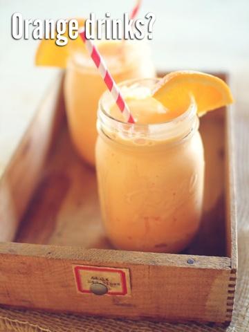 Orange drinks?