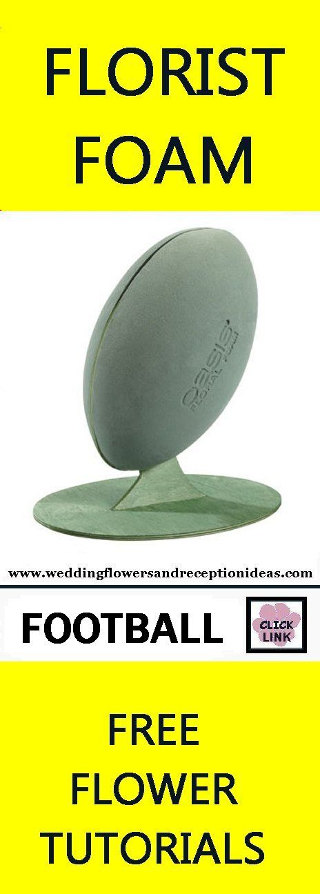 Floral Foam - Florist Supply for Centerpieces - Football Form - Great Sport's Wedding or Superbowl Centerpieces.  Learn how to make bridal bouquets, corsages, boutonnieres, reception table centerpieces and church decorations. Buy wholesale fresh flowers and discount florist supplies.