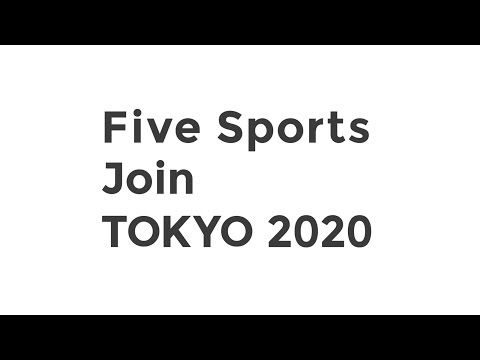 Five Sports Join for Tokyo 2020 Official 1:00 - YouTube