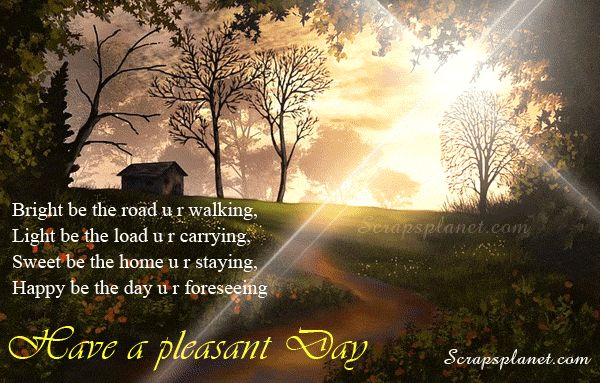 Good Day Greetings   Collection of Good Day Orkut Scraps, Have a nice day comments & wishes ...