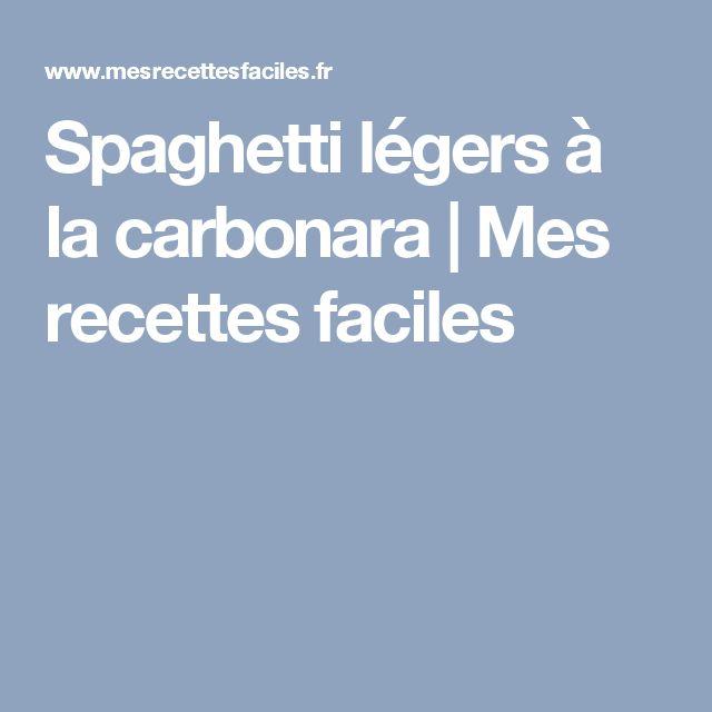 Spaghetti légers à la carbonara | Mes recettes faciles