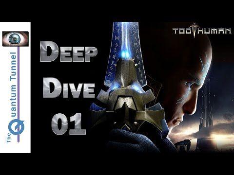 Too Human Deep Dive 01 https://youtube.com/watch?v=lFy6sb1GsJQ