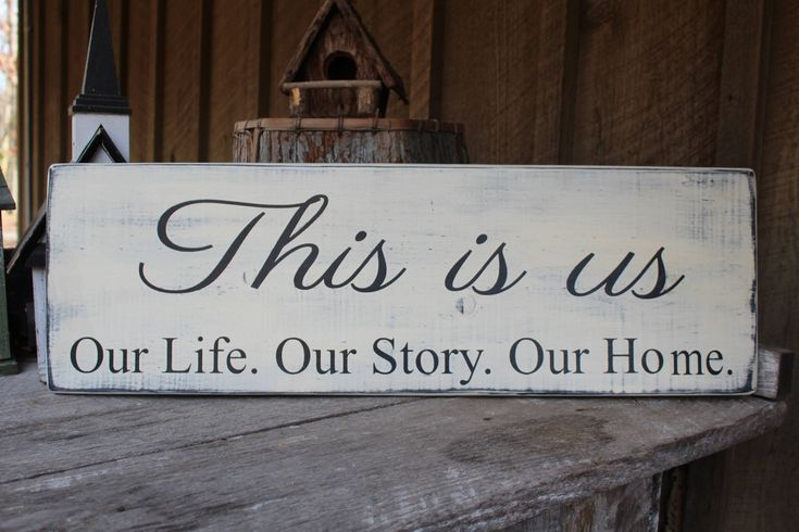 This Is Us Our Life Our Story Our Home Wood Sign Primitive Wood Sign House Warming Hostess Gift Wall Decor Rustic Sign Farmhouse Decor by FoothillPrimitives on Etsy