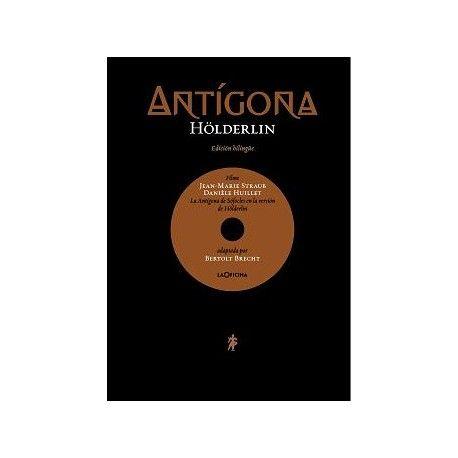 La Antígona de Sófocles en la versión de Hölderlin. Adaptada por Bertold Brecht Edición bilingüe