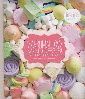 Culinaria Libris: Marshmallow Madness Book by Shauna Sever