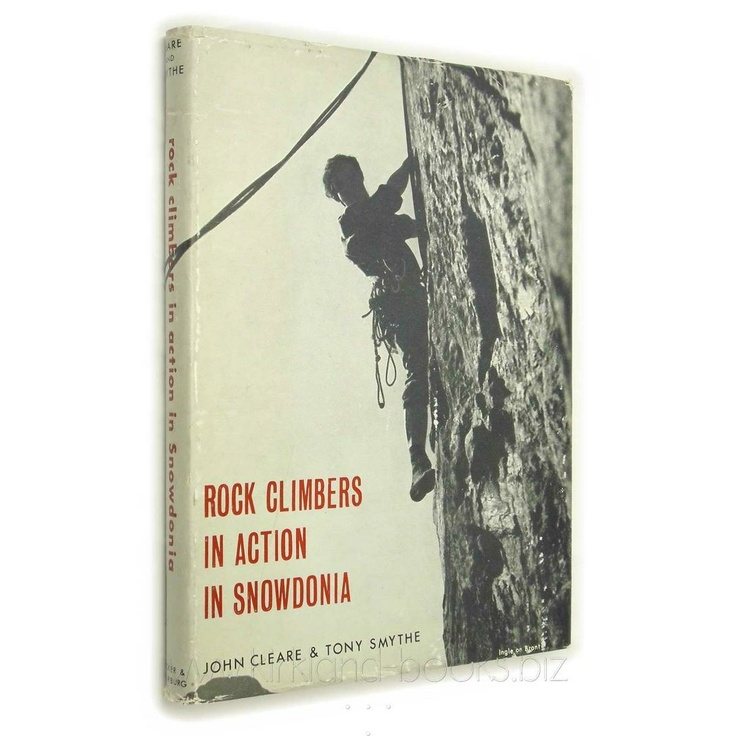 The book that changes climbing photography forever. Rock Climbers in Action in Snowdonia (1966) by John Cleare and Tony Smythe.