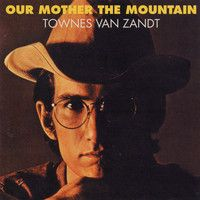 Townes Van Zandt - Our Mother The Mountain by FatPossum on SoundCloud