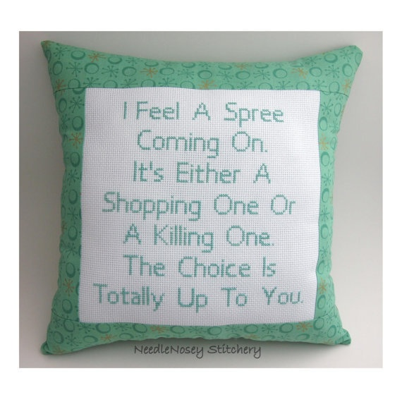 I totally NEED one of these!!!: Spree Quotes, Crossstitch, Funny Cross Stitches, Fabulous Pillows, Funny Crosses Stitches, Shopping, Crosses Stitches Pillows, Shops Spree, Green Pillows