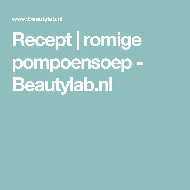 Recept | romige pompoensoep - Beautylab.nl