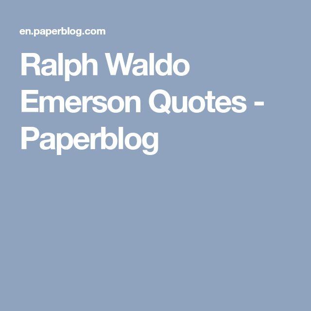 Ralph Waldo Emerson Quotes - Paperblog