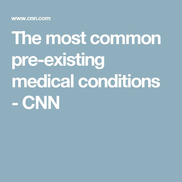 The most common pre-existing medical conditions - CNN