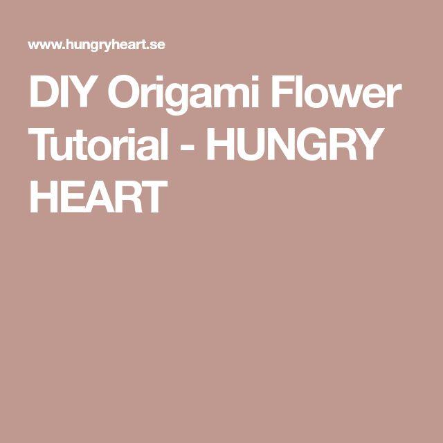DIY Origami Flower Tutorial - HUNGRY HEART