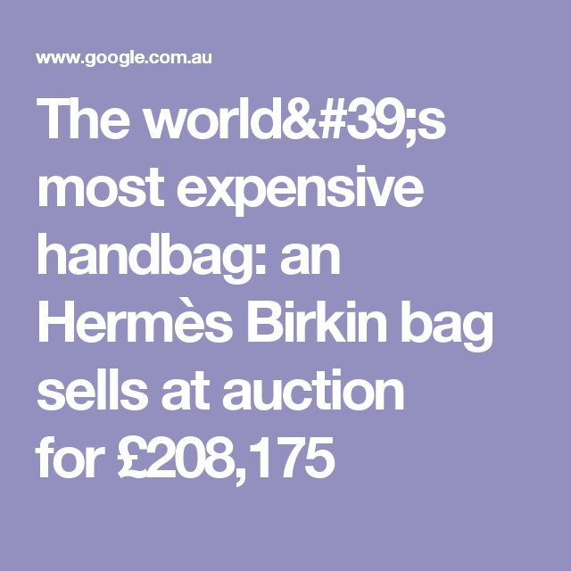 17 Best Ideas About Most Expensive Handbags On Pinterest Expensive Hermes Bags And