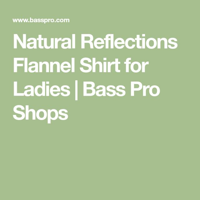 Natural Reflections Flannel Shirt for Ladies | Bass Pro Shops
