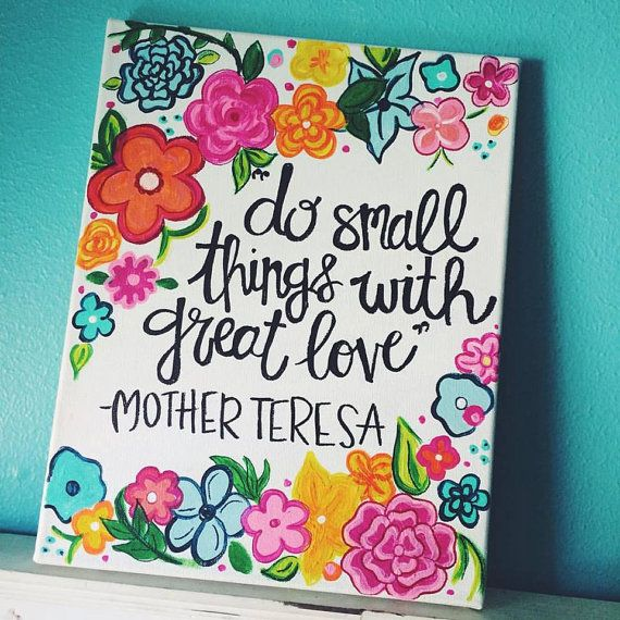 Hand painted Quote Canvas done by me! Mother Teresa quote!! I am a busy college student so depending on my crazy schedule some orders may take longer than others but I promise I will try my best to get everything done quick but with good quality! All items are made to order!! If youre ever interested in a particular quote or see something you like on Pinterest/Etsy but its crazy overpriced just message me and I can most likely make it for you!! I absolutely love painting/drawing so Im always…