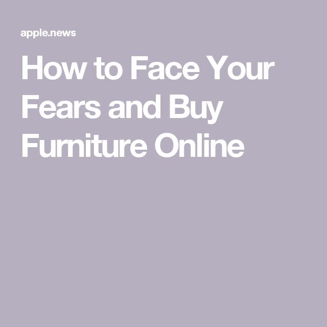How to Face Your Fears and Buy Furniture Online