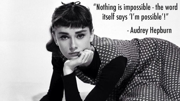 I always loved Audrey Hepburn. So beautiful and classy.