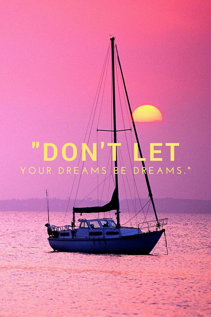 """Don't let your dreams be dreams."" Jack Johnson | Quotes"