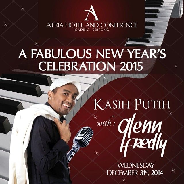 "New Year's Eve Celebration 2015 ""Kasih Putih with Glenn Fredly at Atria Hotel & Conference Gading Serpong"