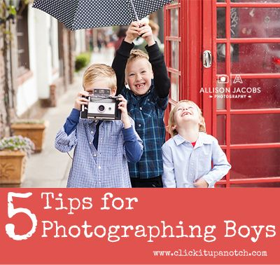 5 Tips for Photographing Boys via Click it Up a Notch