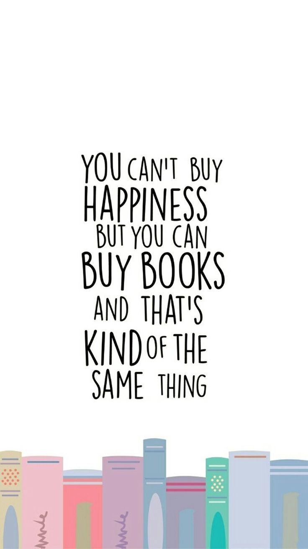 Vous ne pouvez pas acheter le bonheur, mais vous pouvez acheter des livres et c'est un peu la même chose …   – Book quotes