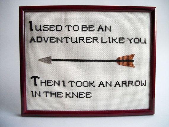 I used to be an adventurer like you then I took an arrow to the knee