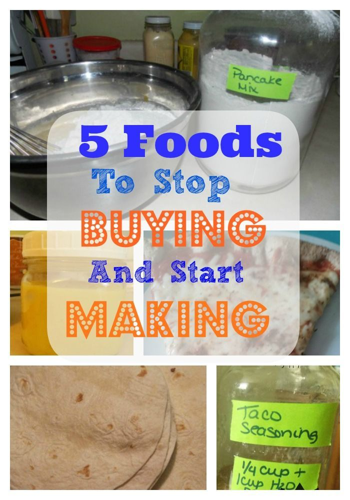Eat better and save money! Stop buying these 5 foods at the store and make them at home! The Homesteading Hippy