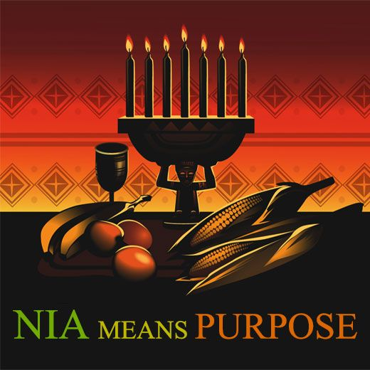 The Fifth Day of Kwanzaa,    (Nia means Purpose)