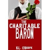 The Charitable Baron (A Regency Romance) (Kindle Edition)By K.L. O'Keefe